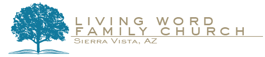 Living Word Family Church of Sierra Vista, AZ