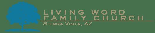 Living Word Family Church of Sierra Vista, AZ